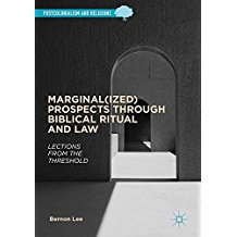 MARGINAL(IZED)PROSPECTS THROUGH BIBLICAL RITUAL AND LAW
